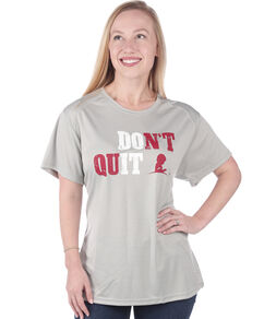 Ladies' Don't Quit Performance Tee
