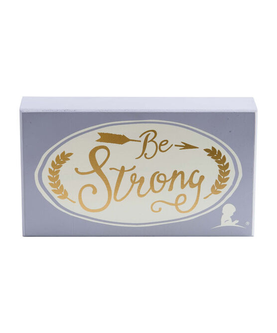Be Strong Box Sign